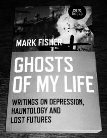 Mark Fisher-Ghosts Of My Life-Zero Books-hauntology-A Year In The Country
