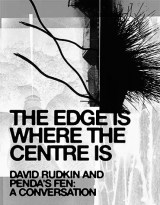 The Edge Is Where The Centre Is-David Rudkin-Pendas Fen-Seen Studios-A Year In The Country