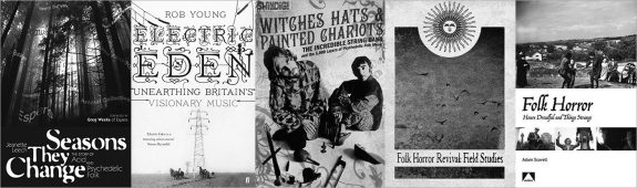 Folk and folk horror books-Seasons They Change-Electric Eden-Witches Hats-Field Studies-Adam Scovell-b