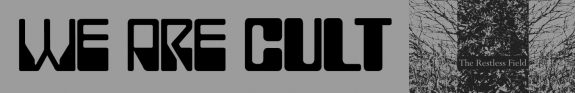 We Are Cult website logo-The Restless Field
