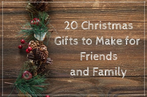 20 Christmas Gifts to Make for Friends and Family