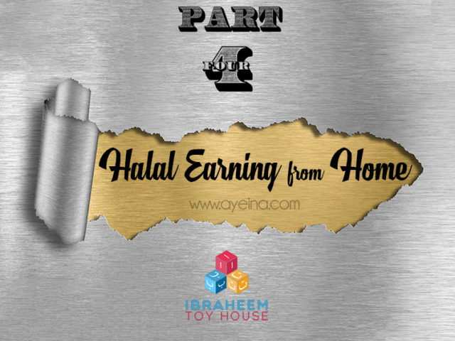 halal income, nazia nasreen, uk mumpreneur, earning from home, ibraheem toy house, islamic online business , support Muslim businesses, part 4, ayeina, golden silver metal background, muslim lifestyle store, islamic toy store