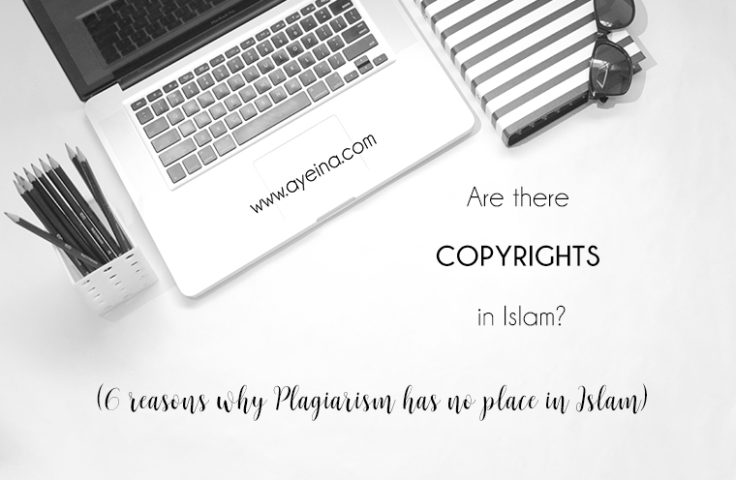 """plagiarism in islam, copyrights in islam, ayeina, plagiarism, copyrights, dishonesty, cheating in islam, tadlis, deceptive attribution, references, hadith chain, sahih hadith, authentic knowledge, muslim writers, muslim authors, muslim artists, muslim illustrators, creative muslim women, little wings gallery """"inspired to create not copy"""" art, ruqayya's bookshelf, asmaa hussein, selling other's designs, copycat, copyrat, intellectual copyrights, Intellectual property rights, patent, all rights reserved, copyright laws for images, copyright laws for products"""
