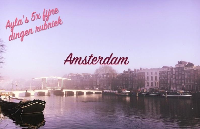 Fijne dingen rubriek: Amsterdam