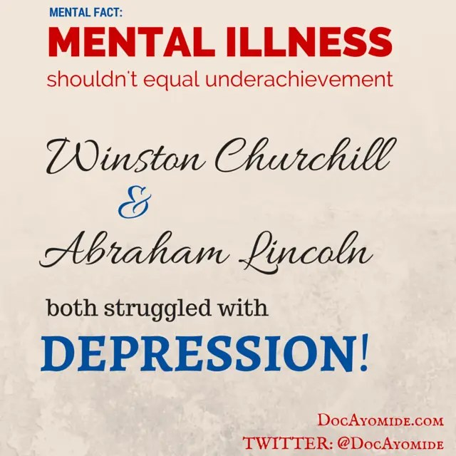 Mental illness shouldn't equal underachievement: Winston Churchill and Abraham Lincoln both struggled with depression!
