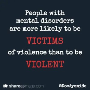 People with mental illness are more likely to be victims than to be violent