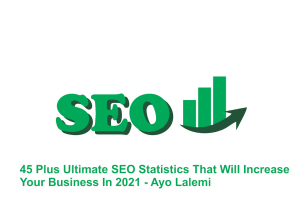 45 Plus Ultimate SEO Statistics That Will Increase Your Business In 2021