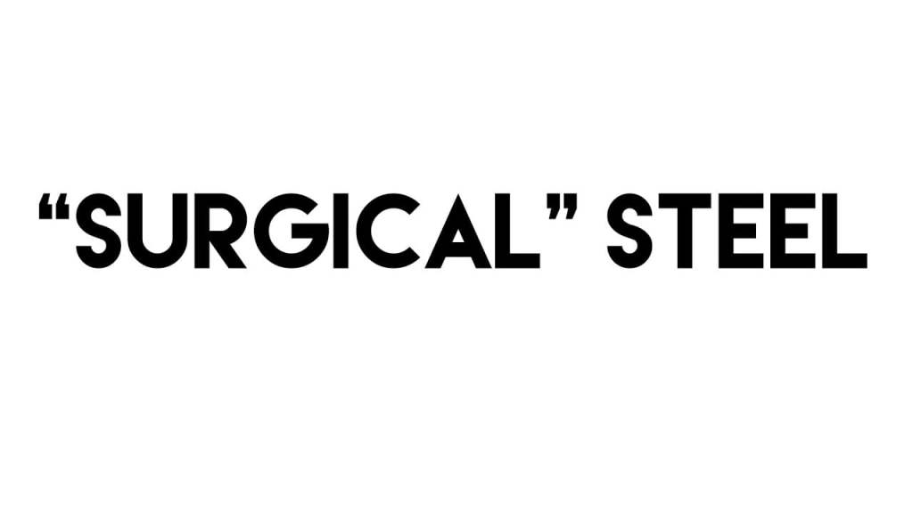 Is Surgical Steel Body Jewellery High Quality? Is Surgical Steel Jewellery Good? Mystery Metal Myth