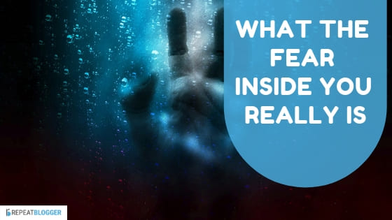 what the fear inside you really is image