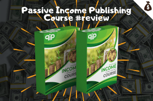 Passive Income Publishing Course Review