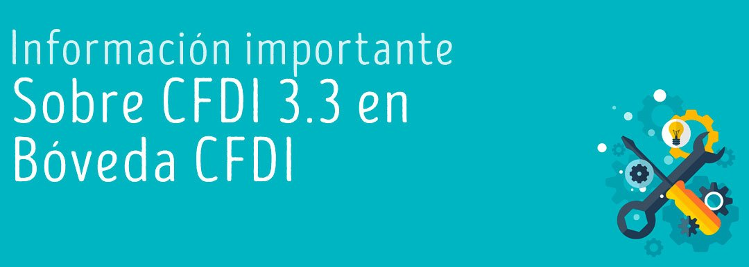 Información importante sobre 3.3 en Bóveda CFDI