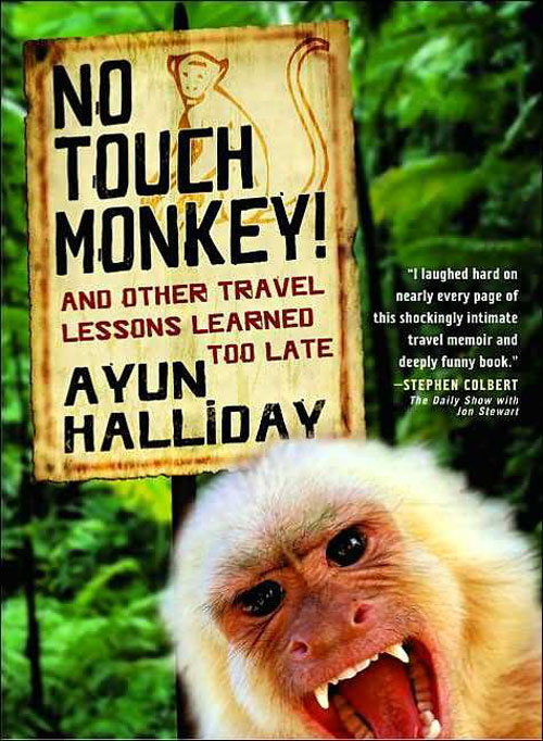 Touch No Monkey, by Ayun Halliday
