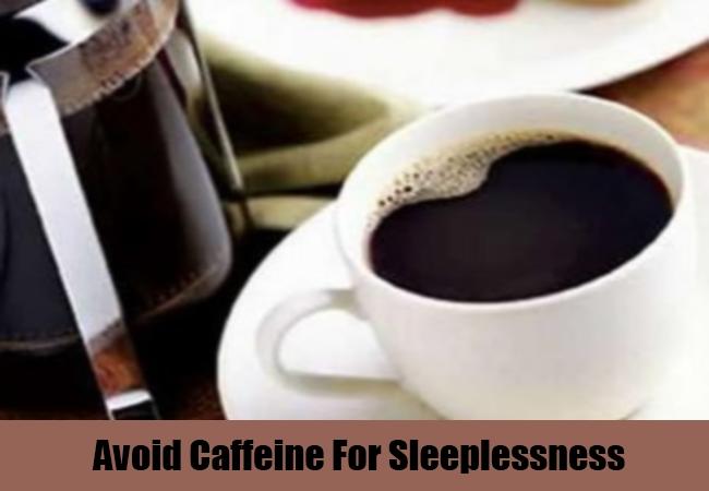 Avoid Caffeine For Sleeplessness