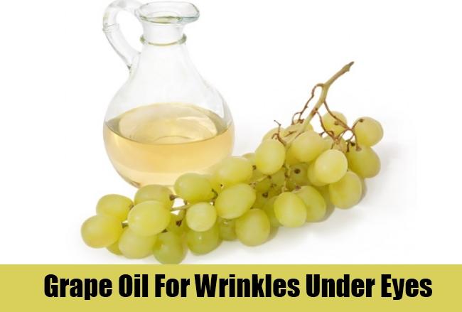Grape Oil For Wrinkles Under Eyes