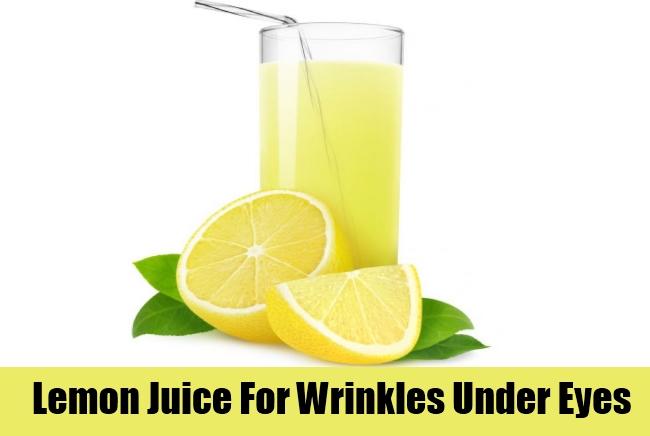 Lemon Juice For Wrinkles Under Eyes