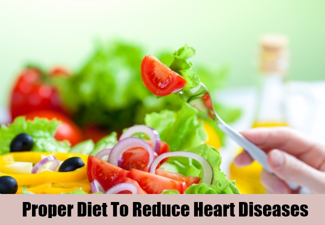 Proper Diet To Reduce Heart Diseases