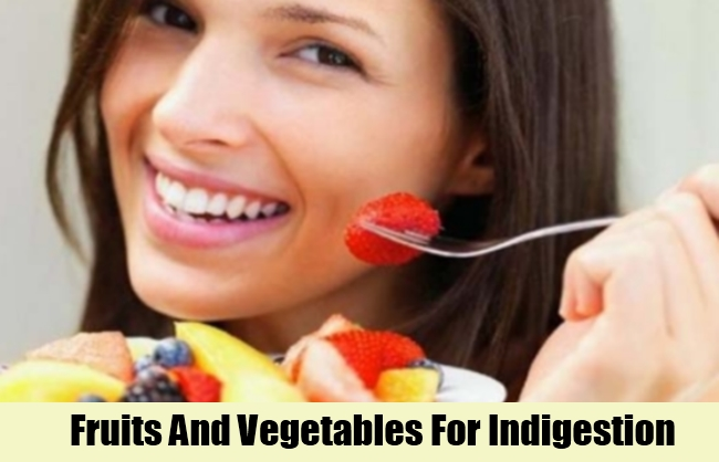 Fruits And Vegetables For Indigestion
