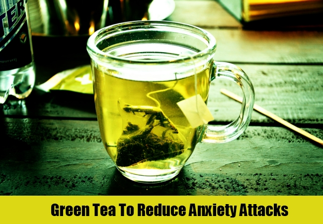Green Tea To Reduce Anxiety Attacks