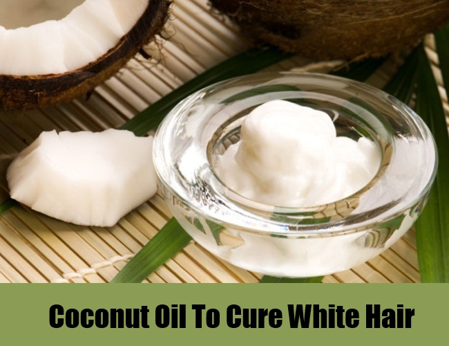 Coconut Oil To Cure White Hair