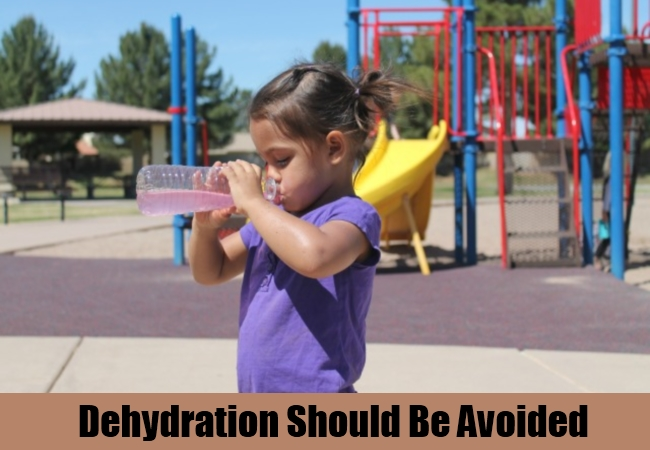 Dehydration Should Be Avoided