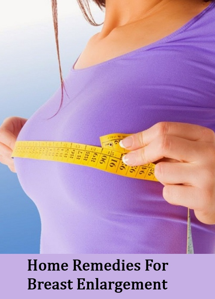 6 Best Home Remedies For Breast Enlargement