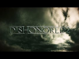 Dishonored 2 (Official E3 2015 Announce Trailer)
