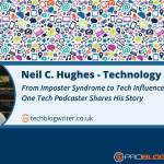 231: From Imposter Syndrome to Tech Influencer – One Tech Podcaster Shares His Story