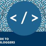 A Simple and Non-Scary Guide to HTML for Bloggers