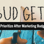 How to Rally Around ROI & Prioritize Your Digital Marketing Efforts in the Face of Budget Cuts