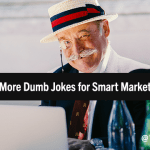 20 More Dumb Jokes for Smart Marketers