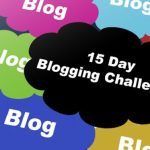 What to Expect In Your First 15 Days of Blogging