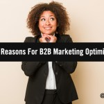 5 Inspiring Reasons For B2B Marketing Optimism in 2021