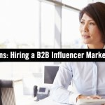 9 Questions to Ask When Hiring a B2B Influencer Marketing Agency