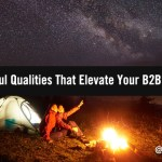 From Finesse To Zest: 25 Powerful Qualities That Elevate Your B2B Marketing