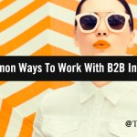 Mindful Marketing: 5 Uncommon Ways To Work With B2B Influencers