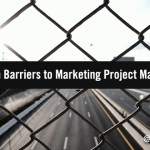 5 Common Barriers to Marketing Project Management & How to Overcome Them