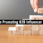 5 Tips for Promoting B2B Content Co-Created with Influencers