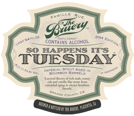 THE BRUERY SO HAPPENS IT'S TUESDAY IMPERIAL STOUT