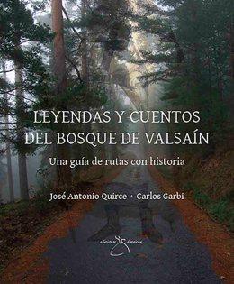 Leyendas y cuentos del bosque de Valsaín. Una guía de rutas con historia