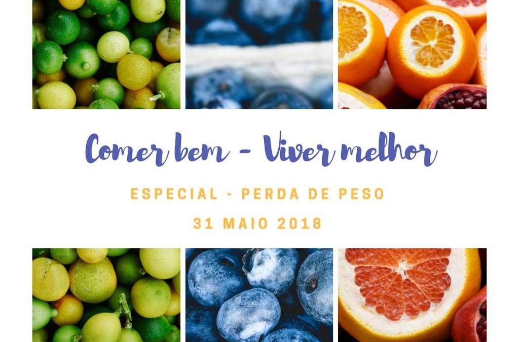 Comer Bem – Viver Melhor – Especial Perda de Peso – 31 maio 2018