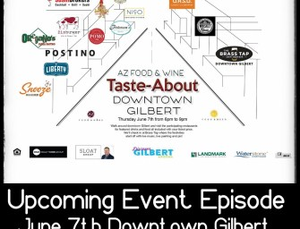 Tap That AZ Podcast: Upcoming Event – June 7th Downtown Gilbert Taste-About