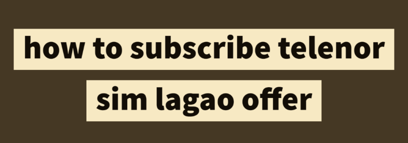 how to subscribe telenor sim lagao offer