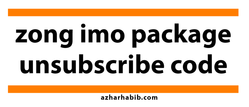 zong imo package unsubscribe code