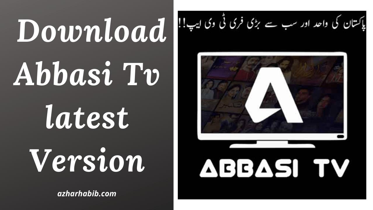 Abbasi TV Apk 2021 | Download Abbasi Tv latest Version 6.0