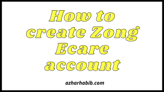 How to create Zong Ecare account