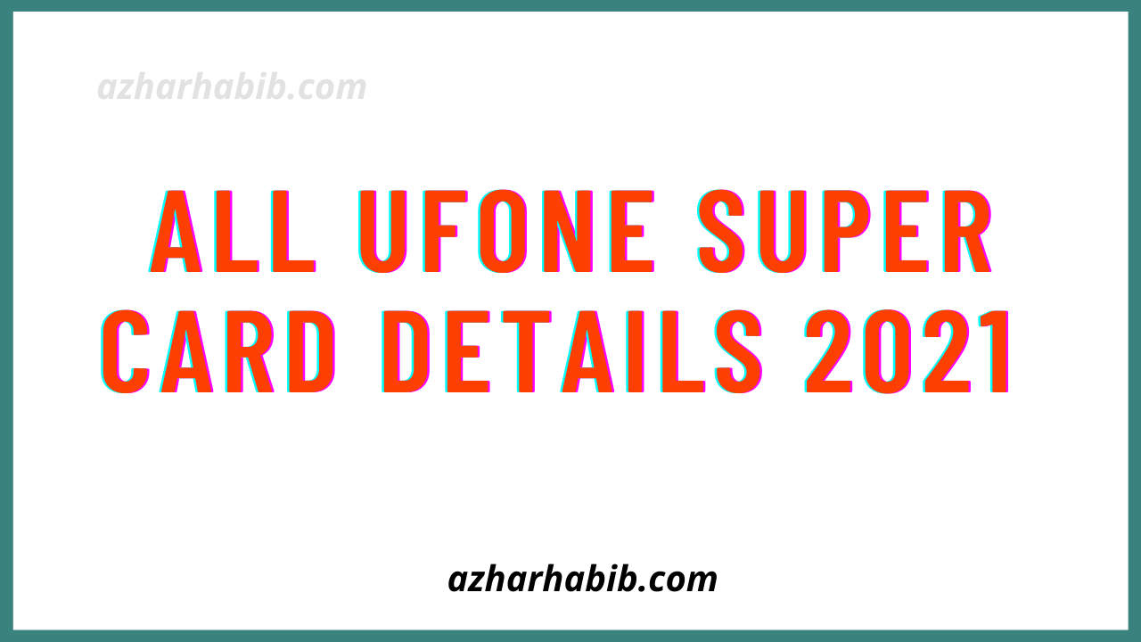 All Ufone Super Card Details 2021