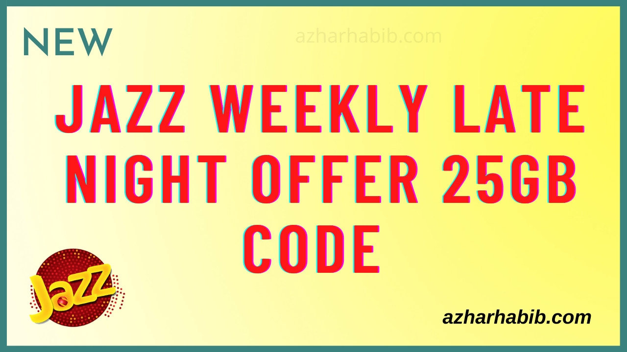 jazz weekly late night offer 25gb code 2021