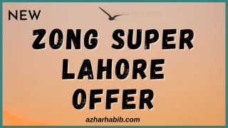 Zong super lahore offer