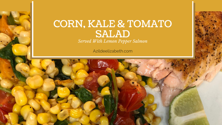 Corn, Kale and Tomato Salad Served With Salmon