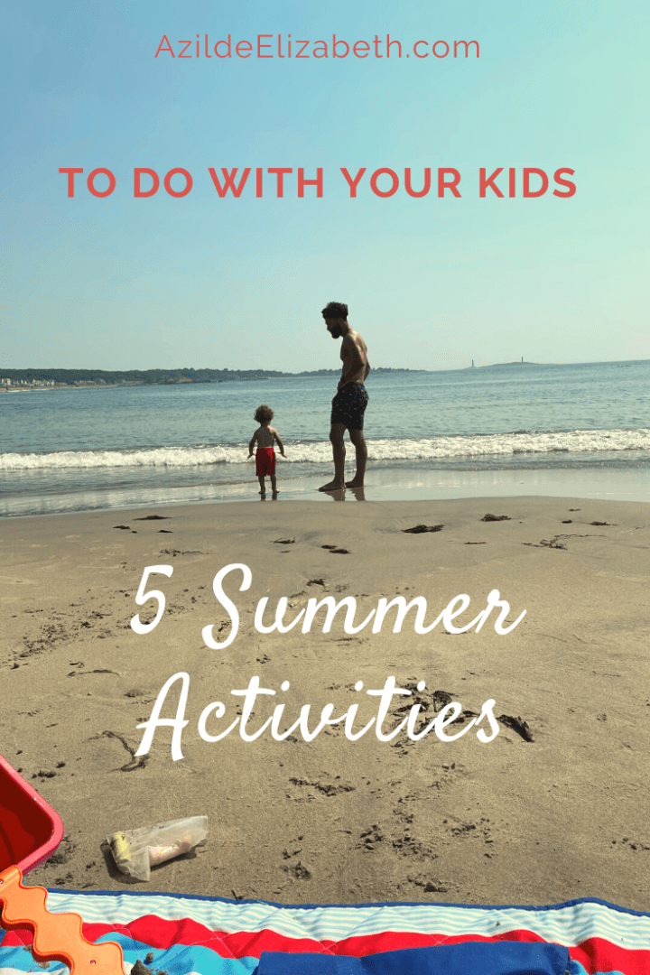 5 Summer Activities To Do With Your Kids